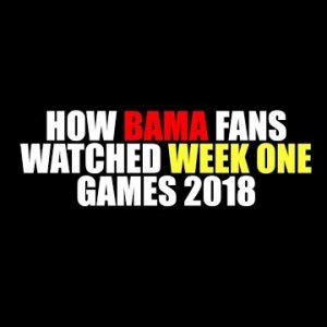 How Bama Fans Watched Week One 2018