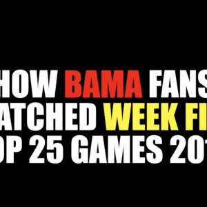 How Bama Fans Watched Week Five Top 25 Games 2018