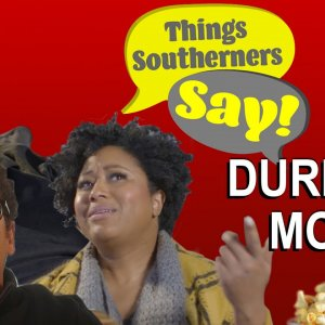Things Southerners say during movies